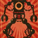 """Giant Robot poster"" by MLaznicka"
