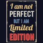 """I Am Limited Edition"" by KWGart"