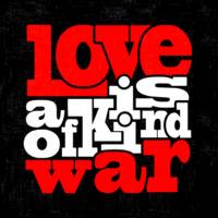 Love Is A Kind Of War