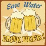 """Save Water Drink Beer"" by KWGart"
