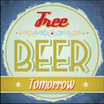 """Free Beer Tomorrow"" by KWGart"