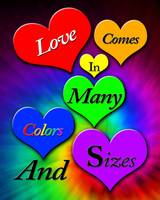 Love comes In Many Colors and Sizes