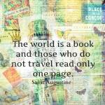 """The world is a book TRAVEL QUOTE"" by goldenslipper"