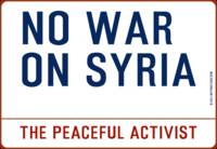 Inspirational Messages - NO WAR ON SYRIA by the pe
