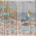 """Life is Easy Breezy at the Beach"" by Ninas4otos"