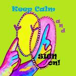 """Keep Calm and Sign On!"" by EloiseArt"