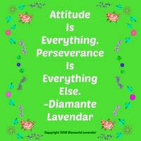 Attitude Is Everything by Diamante Lavendar
