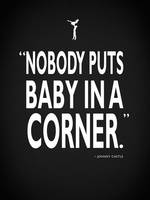 Dirty Dancing - Nobody Puts Baby In A Corner