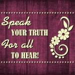"""SPEAK YOUR TRUTH (2)"" by marymase"