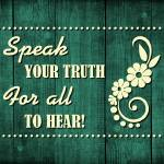 """SPEAK YOUR TRUTH (3)"" by marymase"