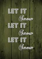 LET IT SNOW..