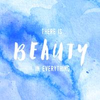 There is Beauty in Everything Watercolor Wall Art