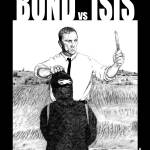 """Bond vs. ISIS"" by walterdoe"