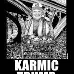 """Karmic Trump"" by walterdoe"