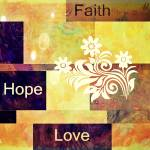 """Faith Hope Love"" by lizmix"