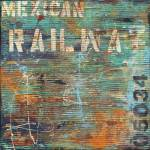 """MEXICAN RAILWAY"" by ErinAshley"