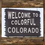 """Welcome To Colorful Colorado"" by lightningman"