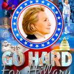 """Go Hard for Hillary"" by DonThornton"