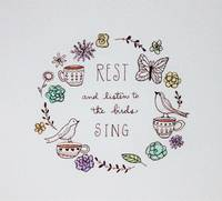 Rest and Listen to the Birds Sing