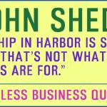 """Timeless Business Quotes, Motivationa, John Shedd"" by motionage"