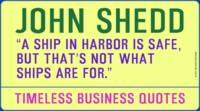 Timeless Business Quotes, Motivationa, John Shedd