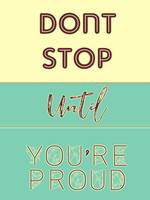 Dont Stop Until You are Proud Motivayional Poster