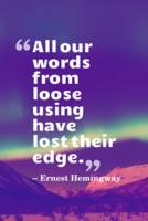 Inspirational Timeless Quotes - Ernest Hemingway