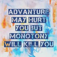 Motivational - advanture may hurt you but monotony