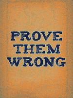 Motivational - prove them wrong 2a