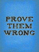 Motivational - prove them wrong 2b