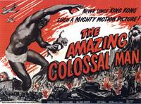 CULT CLASSIC  POSTER - THE AMAZING COLLOSAL MAN