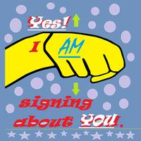 Yes I AM Signing About You