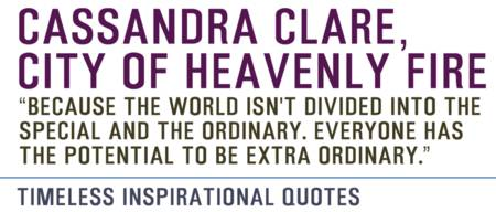 Timeless Inspirational Quotes - CASSANDRA-CLARE CI