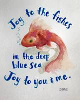 Joy to the Fishes - Stephanie Rothwell