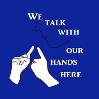 We Talk with our Hands Here Blue Colors