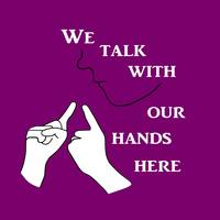 We talk with our hands here Purple Color