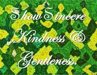 Show Sincere Kindness and Gentleness