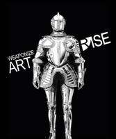 Weaponize Art