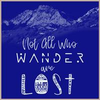 NOT ALL WHO WANDER ARE LOST POSTER NO03