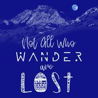 NOT ALL WHO WANDER ARE LOST POSTER NO08