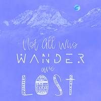NOT ALL WHO WANDER ARE LOST POSTER NO010