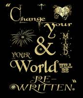 Change Your Mind & Your World Will Be Re-Written