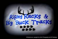 Rifles Racks & Big Buck Tracks
