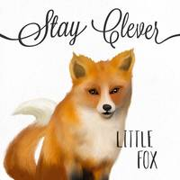 Stay Clever Little Fox