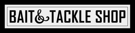 BAIT AND TACKLE SHOP SIGN