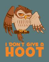 I Don't Give A Hoot Owl