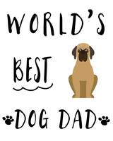Worlds Best Dog Dad Mastiff