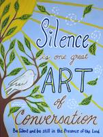 Silence, One Great Art of Conversation