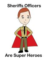 Sheriffs Are Super Heroes