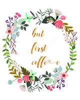 But first Coffee Quote Golden Floral Wreath design